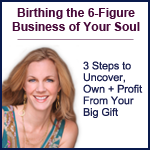 Birthing the 6-figure business of your soul