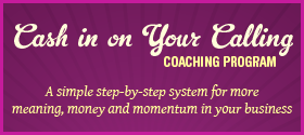 Cash in on Your Calling Coaching Program