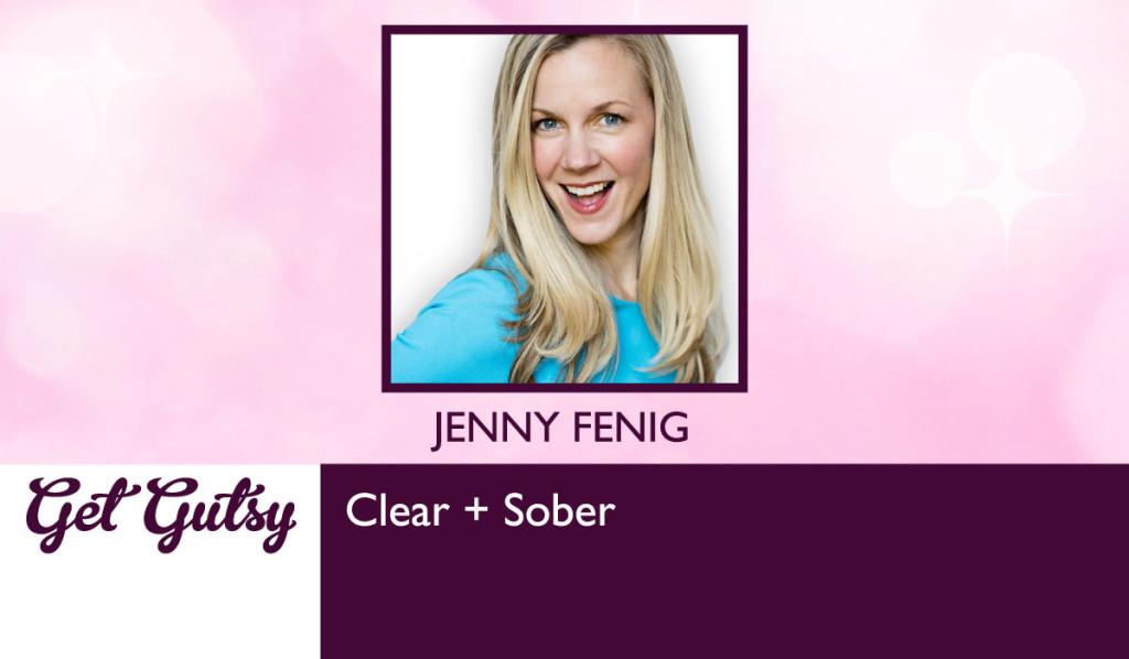 get-gutsy-podcast-jenny-fenig-Clear-Sober
